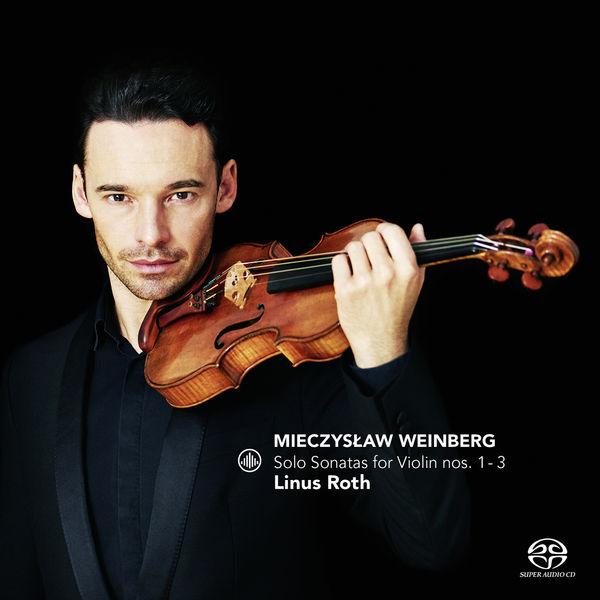 Linus Roth - Weinberg: Solo Sonatas for Violin Nos. 1 - 3