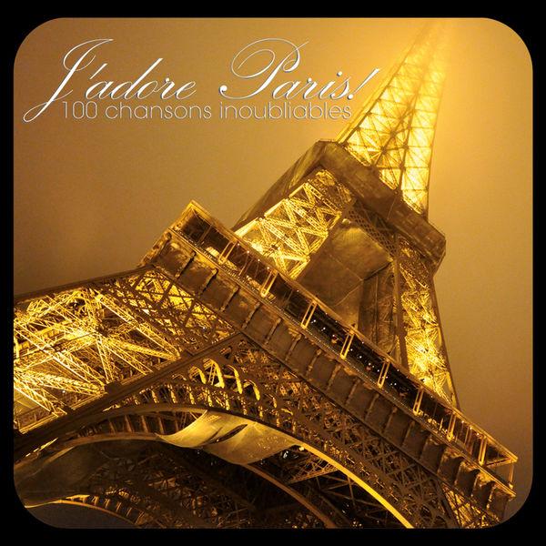 Various Interprets - J'adore Paris! - 100 chansons inoubliables