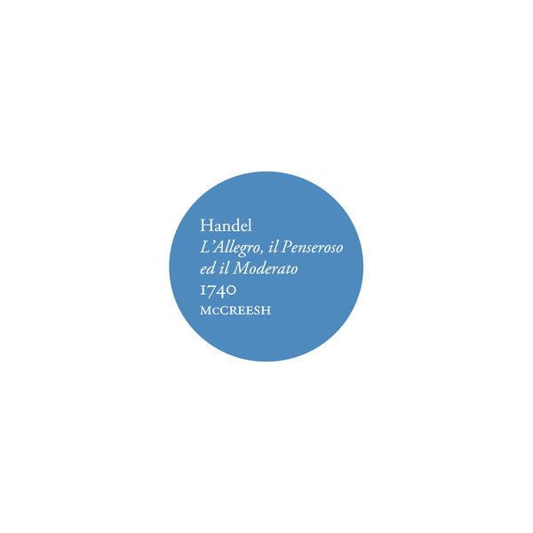 Georg Friedrich Händel - Handel: L'Allegro, Il Penseroso ed il Moderato, 1740
