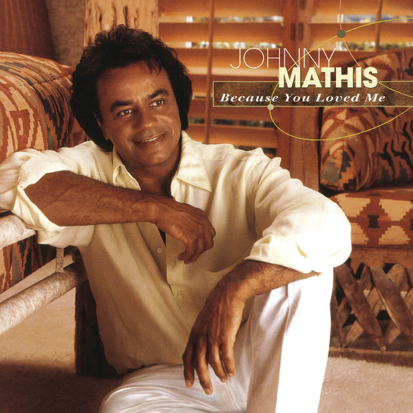 Johnny Mathis - Because You Loved Me