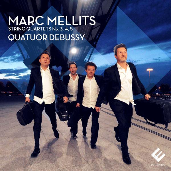Quatuor Debussy|Mellits: String Quartets No, 3, 4 & 5