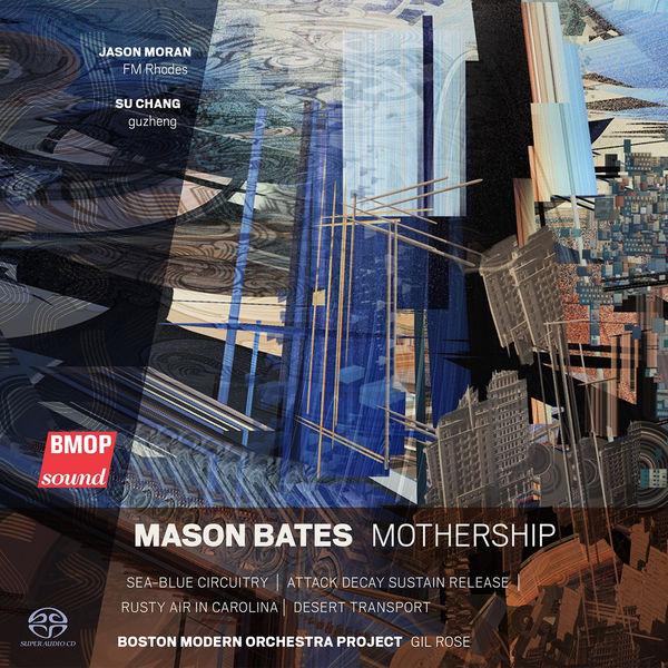 Mason Bates Mason Bates: Mothership