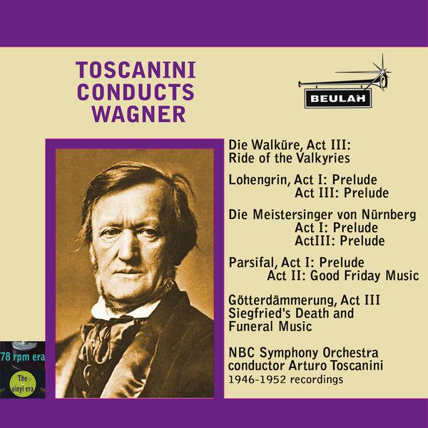 Arturo Toscanini - Toscanini Conducts Wagner