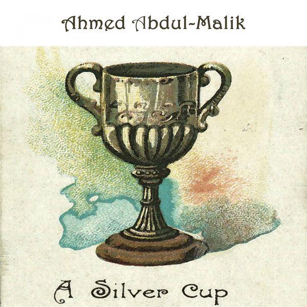 Ahmed Abdul Malik - A Silver Cup