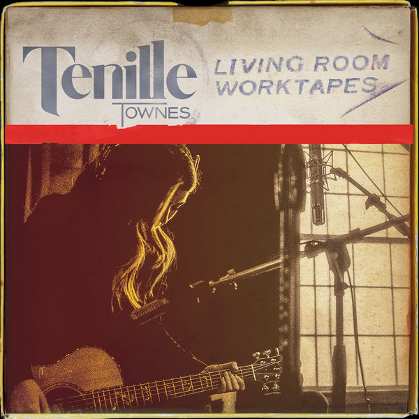 Tenille Townes - Living Room Worktapes