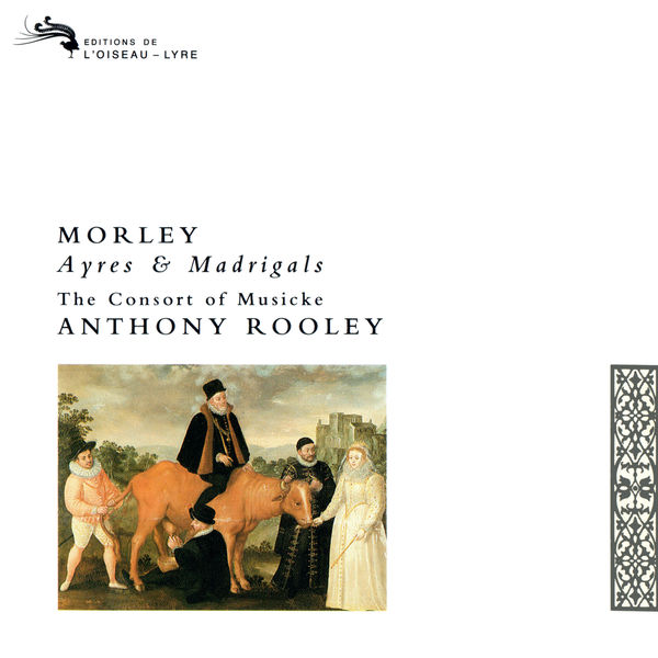 The Consort of Musicke|Morley: Ayres and Madrigals