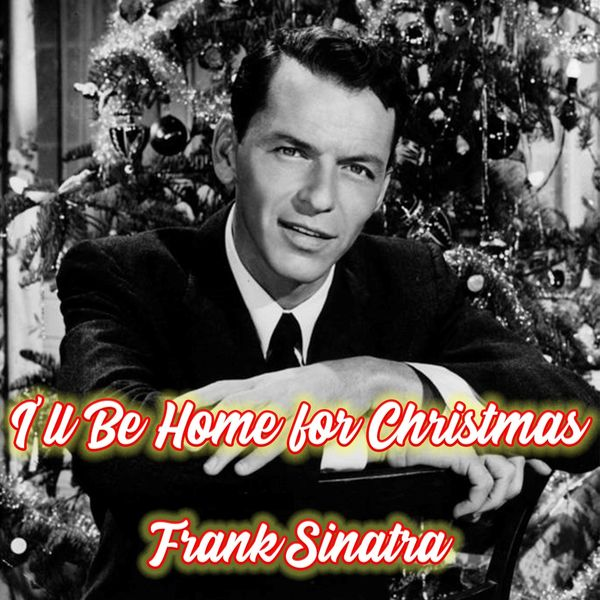 Frank Sinatra - I'll Be Home For Christmas