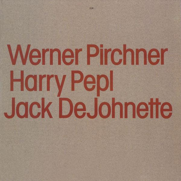 Werner Pirchner - Werner Pirchner, Harry Pepl, Jack DeJohnette