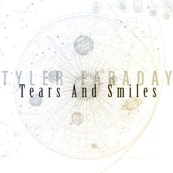Tyler Faraday - Tears And Smiles
