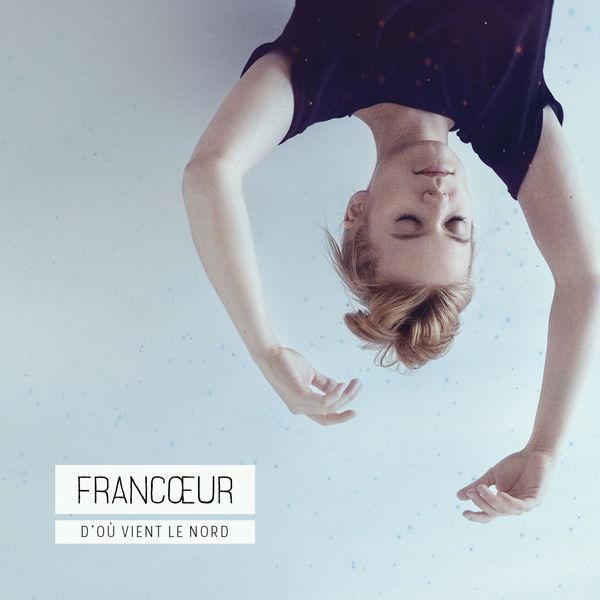 Francoeur - D'où vient le nord