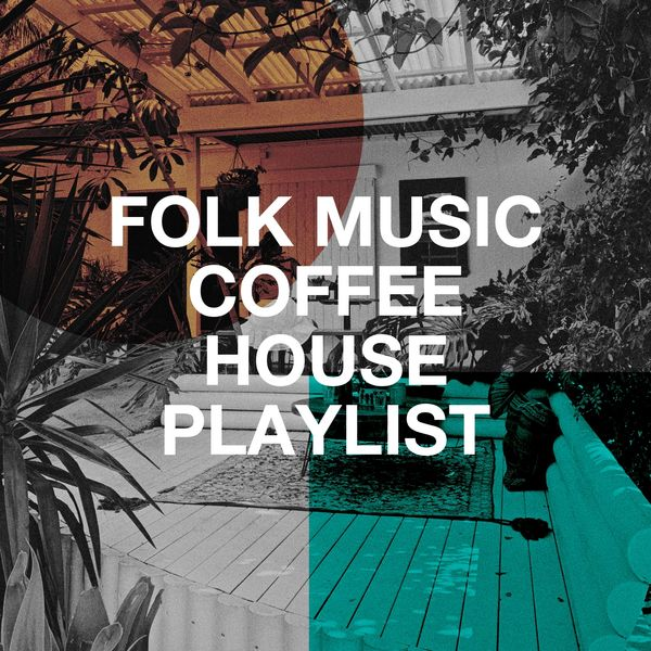 Acoustic Guitar Songs - Folk Music Coffee House Playlist