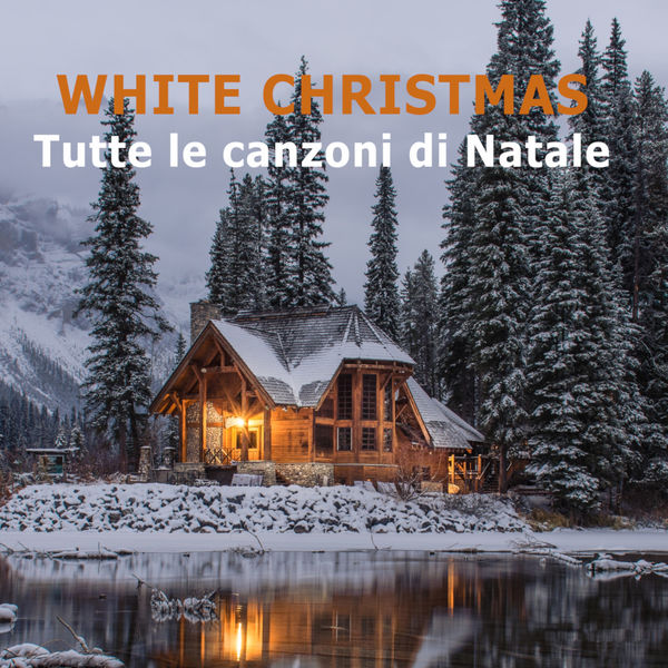 Various Artists - WHITE CHRISTMAS  Tutte le canzoni di Natale