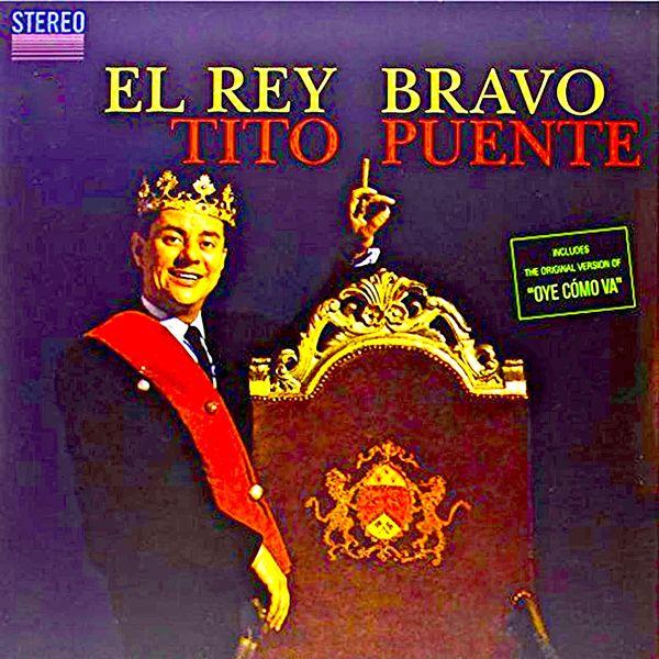 Tito Puente - El Rey Bravo!