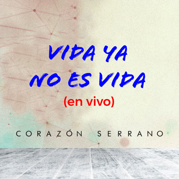 Corazon Serrano - Vida Ya No Es Vida (En Vivo)