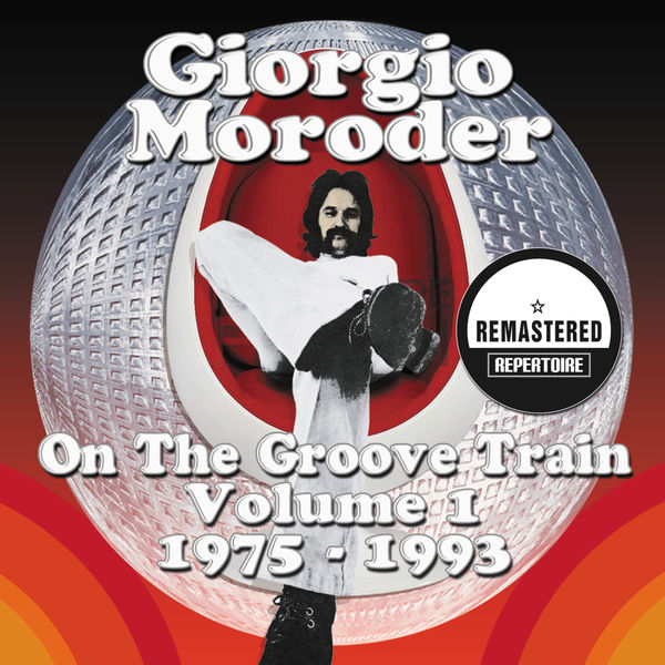 Various Artists - Giorgio Moroder - On The Groove Train Volume 1 - 1975 - 1993 - Best Of (Remastered)