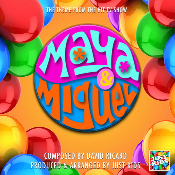 """Just Kids - Maya And Miguel Main Theme (From """"Maya And Miguel"""")"""