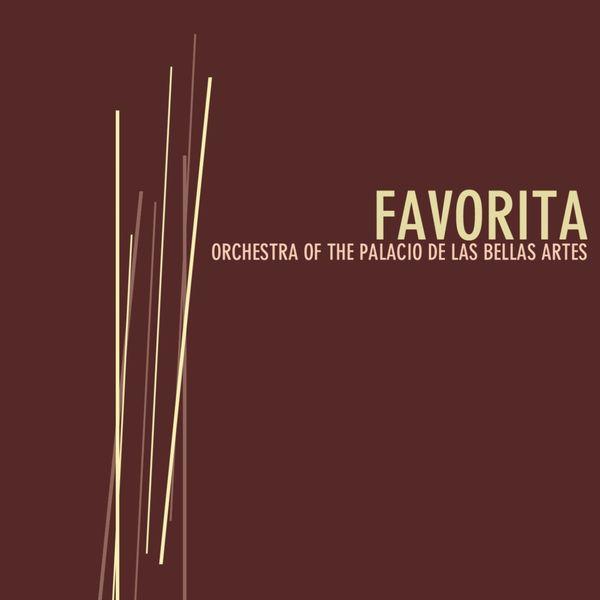 Orchestra Of The Palacio De Las Bellas Artes - Favorita