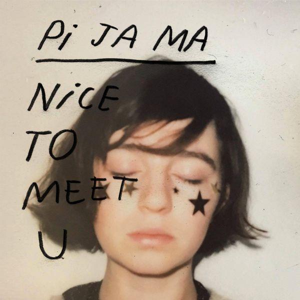 Pi Ja Ma - Nice to Meet U