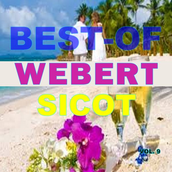 Webert Sicot - Best-of webert sicot (Vol. 9)