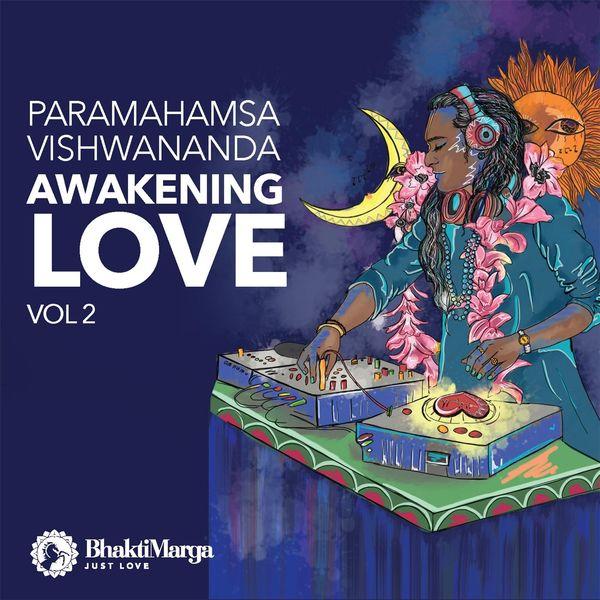 Bhakti Marga - Paramahamsa Vishwananda: Awakening Love, Vol. 2