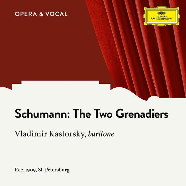 Vladimir Kastorsky - Schumann: 1. The Two Grenadiers