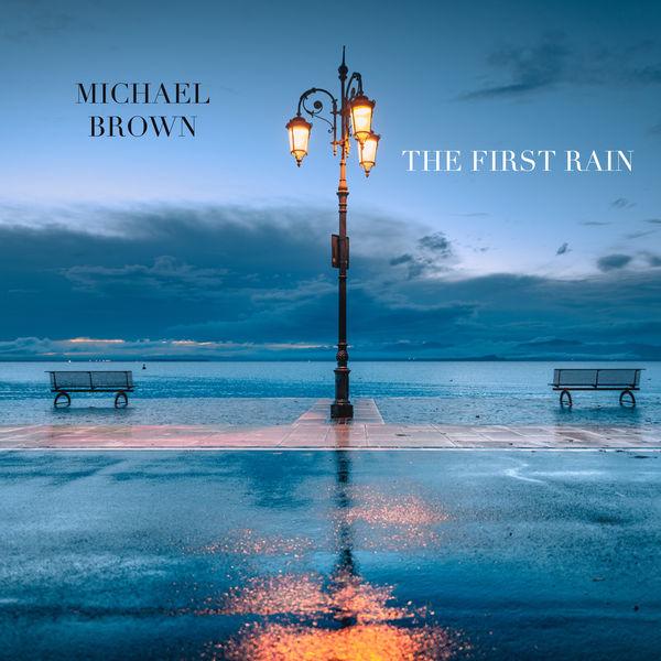 Michael Brown - The First Rain