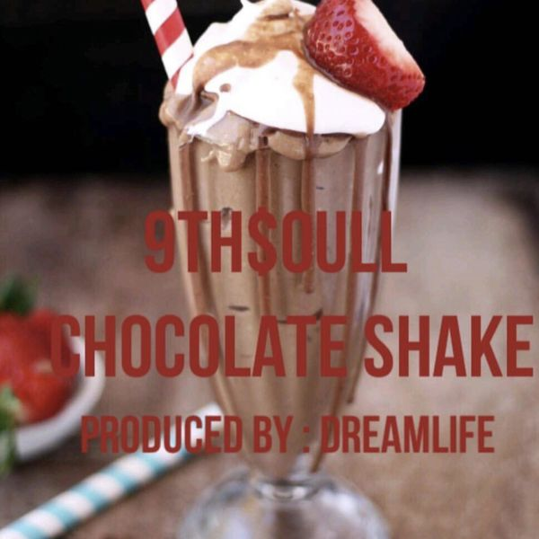9TH$OULL - CHOCOLATE SHAKE