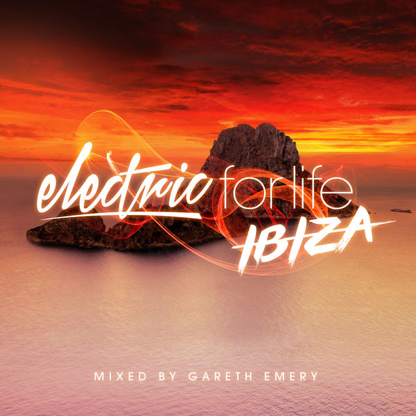 Gareth Emery - Electric For Life - Ibiza (Mixed by Gareth Emery)