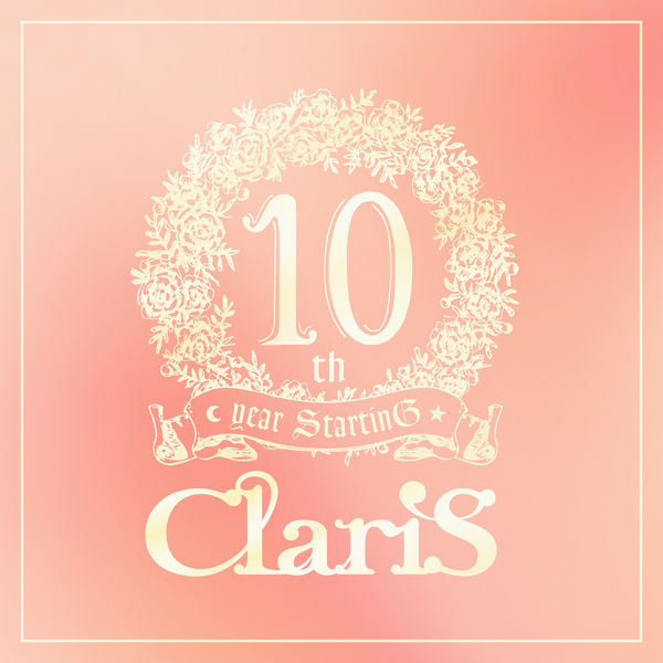 ClariS - ClariS 10th year StartinG Tower of Persona - #3 Take off -