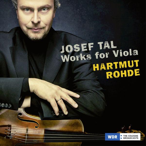 Hartmut Rohde Josef Tal: Works for Viola