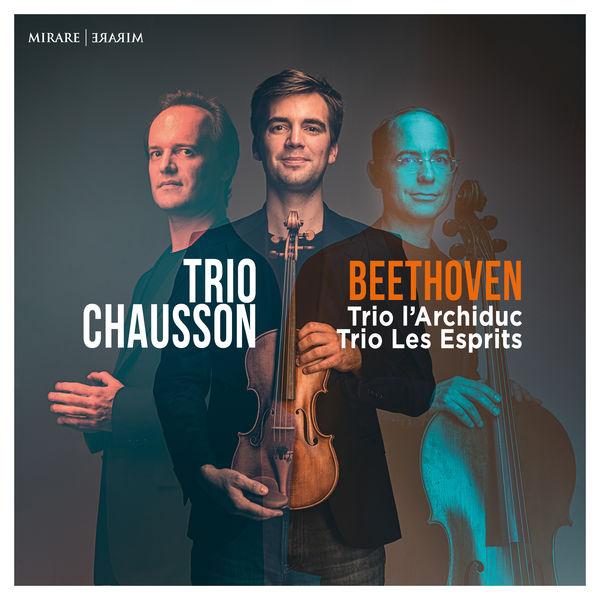 Trio Chausson - Beethoven: Trio L'Archiduc & les Esprits