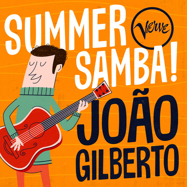 João Gilberto - Summer Samba! - João Gilberto