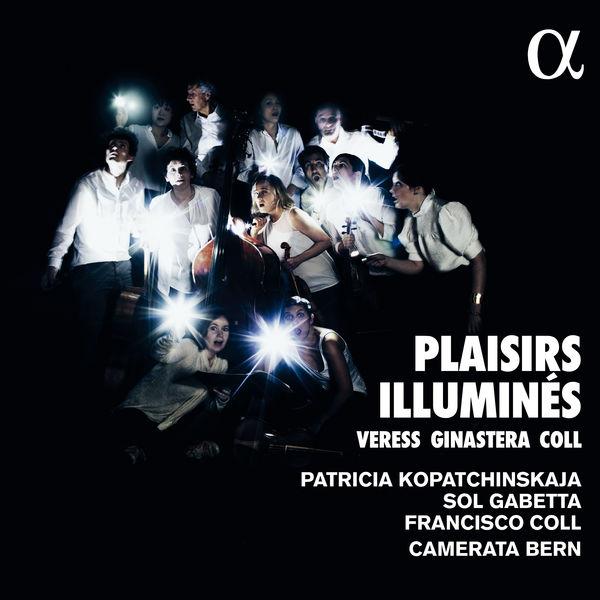 Patricia Kopatchinskaja - Plaisirs illuminés