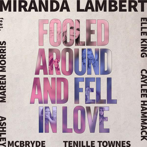 Miranda Lambert - Fooled Around and Fell in Love