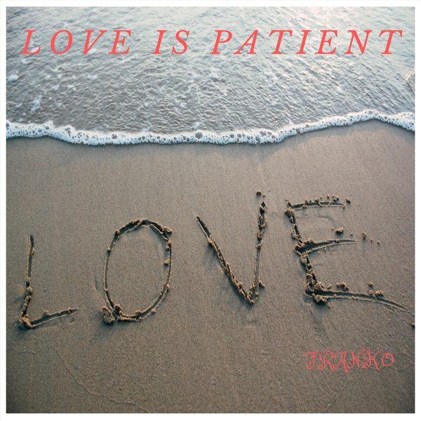 Franko - Love Is Patient