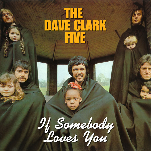 The Dave Clark Five - If Somebody Loves You (2019 - Remaster)