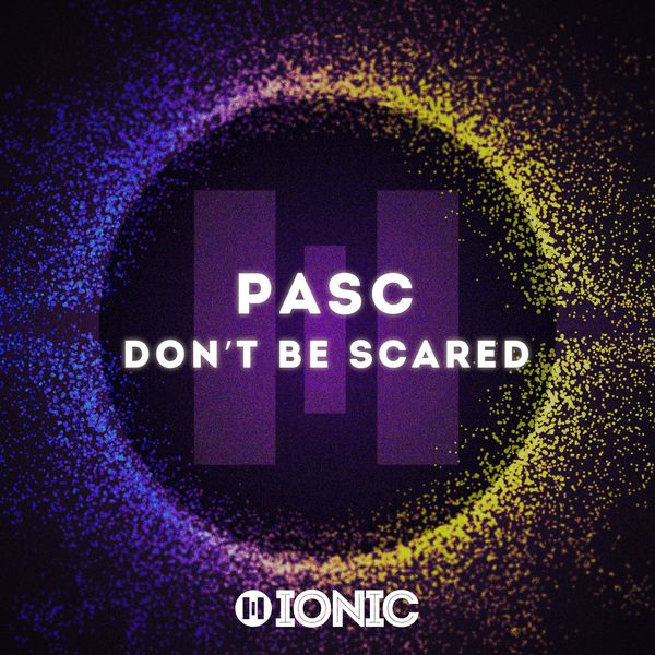 Pasc - Don't be Scared