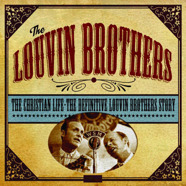 The Louvin Brothers - The Christian Life - The Definitive Louvin Brothers Story