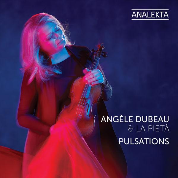 Angèle Dubeau - Pulsations