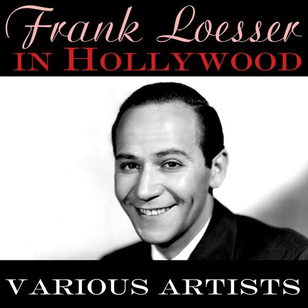 Various Interprets - Frank Loesser In Hollywood