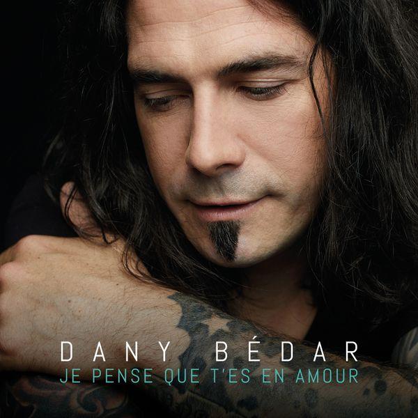 Dany Bédar - Je pense que t'es en amour - Single