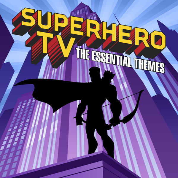 Simon Rhodes - Superhero TV - The Essential Themes