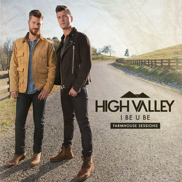 High Valley - I Be U Be (Farmhouse Sessions)