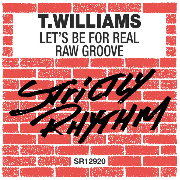 T. Williams - Let's Be For Real / Raw Groove