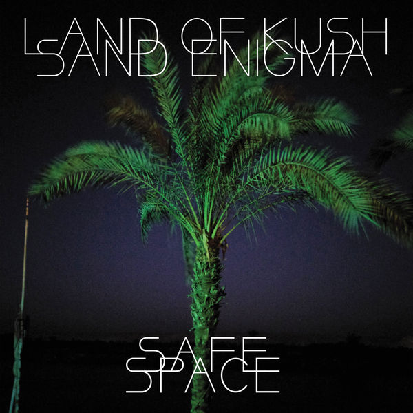 Land Of Kush - Safe Space