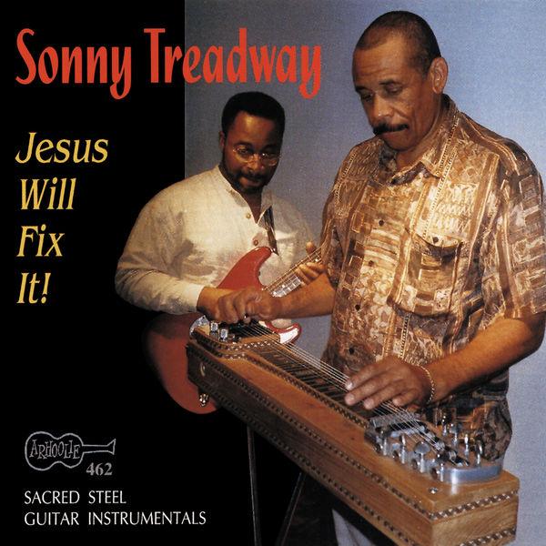 Sonny  Treadway - Jesus Will Fix It! Sacred Steel Guitar Instrumentals
