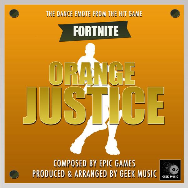 Fornite Battle Royale - Orange Justice Dance Emote | Geek Music