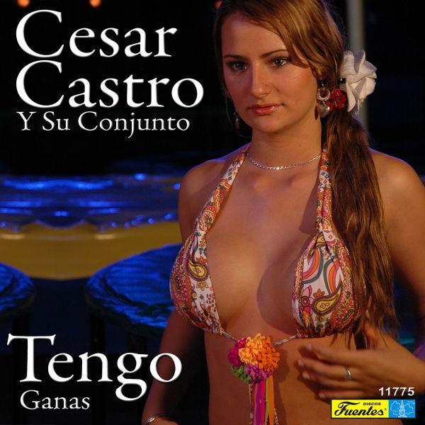 César Castro y Su Conjunto - Tengo Ganas