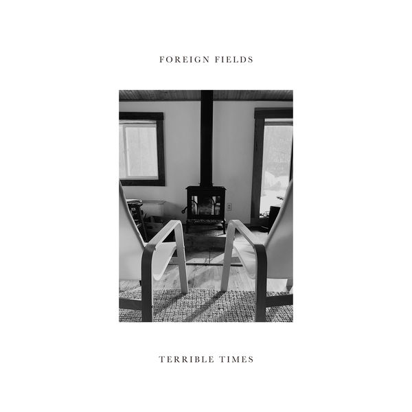 Foreign Fields - Terrible Times