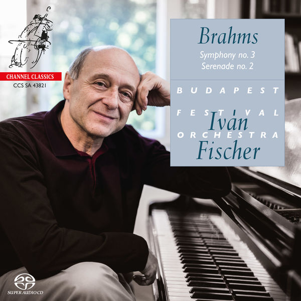 Iván Fischer - Brahms: Symphony No. 3 & Serenade No. 2